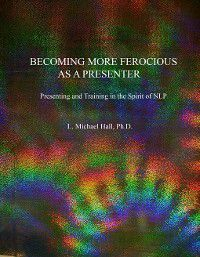 Becoming More Ferocious as a Presenter, Michael Hall