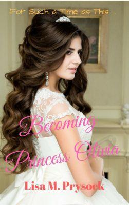 Becoming Princess Olivia, Lisa Prysock