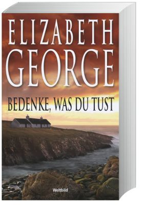 Bedenke, was du tust, Elizabeth George