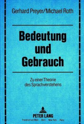 Bedeutung und Gebrauch, Gerhard Preyer, Michael Roth