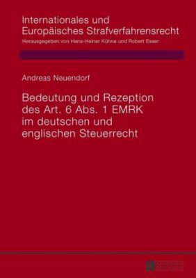Bedeutung und Rezeption des Art. 6 Abs. 1 EMRK im deutschen und englischen Steuerrecht, Andreas Neuendorf