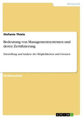 Bedeutung von Managementsystemen und deren Zertifizierung, Stefanie Thiele