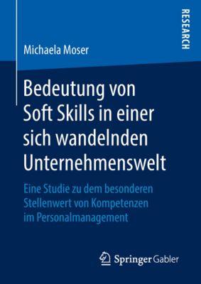 Bedeutung von Soft Skills in einer sich wandelnden Unternehmenswelt, Michaela Moser