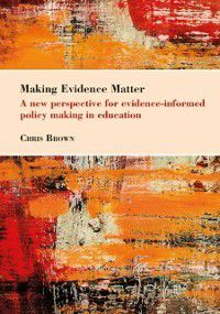 Bedford Way Papers: Making Evidence Matter, Chris Brown
