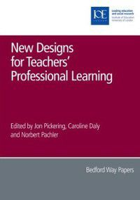 Bedford Way Papers: New Designs for Teachers' Professional Learning