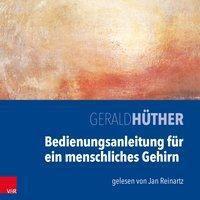 Bedienungsanleitung für ein menschliches Gehirn, Audio-CD, Gerald Hüther