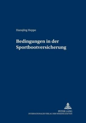 Bedingungen in der Sportbootversicherung, Hansjörg Heppe