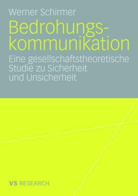 Bedrohungskommunikation, Werner Schirmer