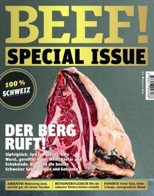 BEEF! - Für Männer mit Geschmack: Sonderh. Special Issue: Der Berg ruft! 100% Schweiz