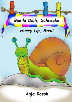 Beeile Dich, Schnecke - Hurry Up, Snail, Anja Rosok