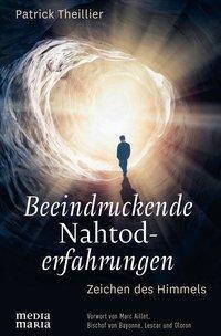 Beeindruckende Nahtoderfahrungen - Patrick Theillier  