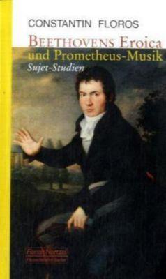 Beethovens Eroica- und Prometheus-Musik, Constantin Floros