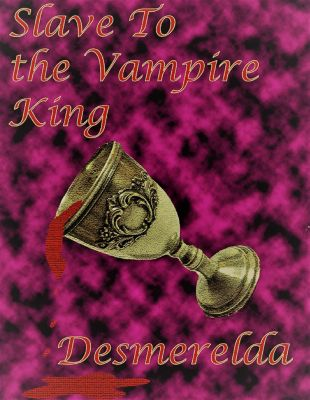 Before the Empire: Slave to The Vampire King, Desmerelda