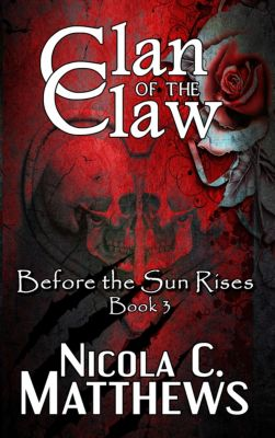 Before the Sun Rises: Clan of the Claw, Nicola C. Matthews