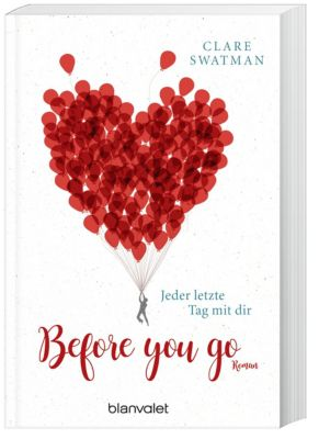 Before you go - Jeder letzte Tag mit dir, Clare Swatman