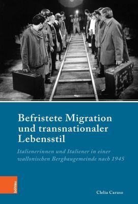 Befristete Migration und transnationaler Lebensstil - Clelia Caruso pdf epub