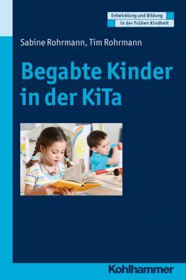 Begabte Kinder in der KiTa, Tim Rohrmann, Sabine Rohrmann