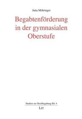 Begabtenförderung in der gymnasialen Oberstufe - Jutta Möhringer |