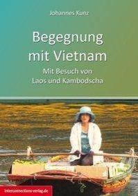 Begegnung mit Vietnam, Johannes Kunz