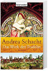 Begine Almut Bossart Band 2: Das Werk der Teufelin - Andrea Schacht |