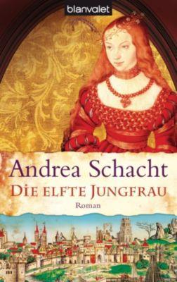 Begine Almut Bossart Band 4: Die elfte Jungfrau, Andrea Schacht