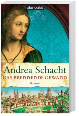 Begine Almut Bossart Band 5: Das brennende Gewand, Andrea Schacht