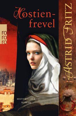 Begine Serafina Band 2: Hostienfrevel, Astrid Fritz