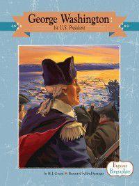 Beginner Biographies: George Washington, M. J. Cosson