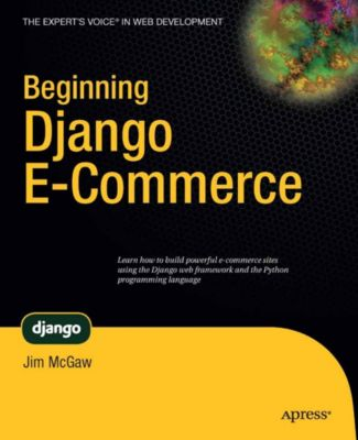 Beginning Django E-Commerce, James McGaw
