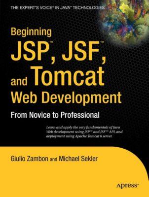 Beginning JSP , JSF and Tomcat Web Development, Giulio Zambon, Michael Sekler