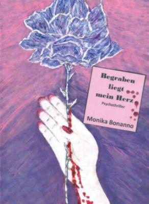 Begraben liegt mein Herz, Monika Bonanno