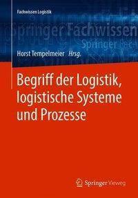 Begriff der Logistik, logistische Systeme und Prozesse