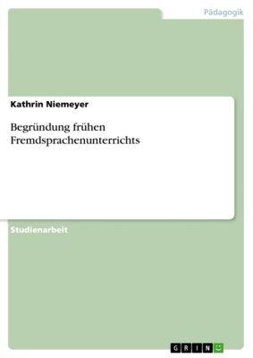 Begründung frühen Fremdsprachenunterrichts, Kathrin Niemeyer