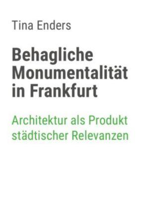 Behagliche Monumentalität in Frankfurt - Tina Enders pdf epub