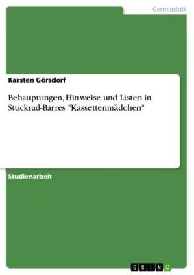 Behauptungen, Hinweise und Listen in Stuckrad-Barres Kassettenmädchen, Karsten Görsdorf