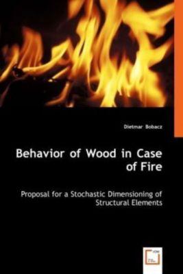 Behavior of Wood in Case of Fire, Dietmar Bobacz