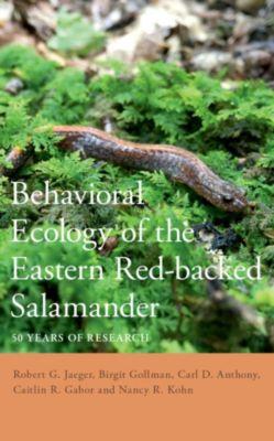 Behavioral Ecology of the Eastern Red-backed Salamander, Birgit Gollmann, Robert G. Jaeger, Caitlin R. Gabor, Carl D. Anthony, Nancy R. Kohn