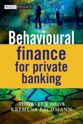 Behavioural Finance for Private Banking, Thorsten Hens, Kremena Bachmann