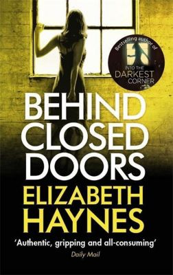 Behind Closed Doors, Elizabeth Haynes