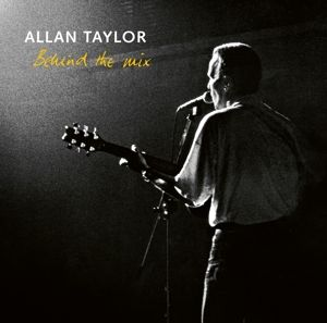 Behind The Mix, Allan Taylor