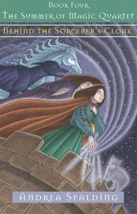 Behind the Sorcerer's Cloak, Andrea Spalding
