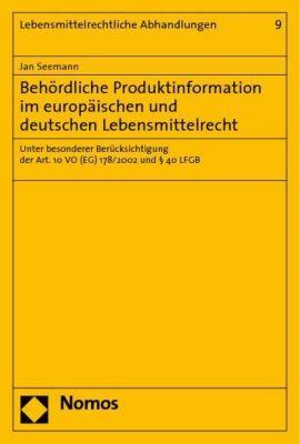 Behördliche Produktinformation im europäischen und deutschen Lebensmittelrecht, Jan Seemann