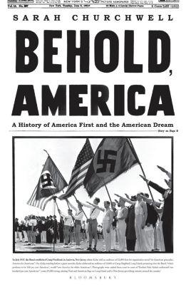 Behold, America, Sarah Churchwell