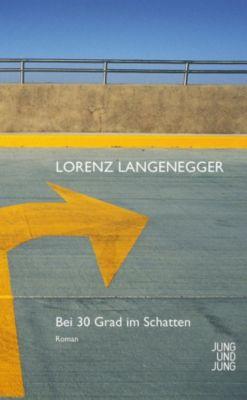 Bei 30 Grad im Schatten, Lorenz Langenegger