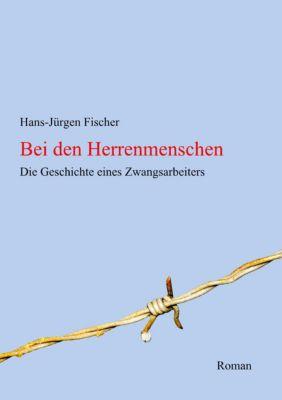 Bei den Herrenmenschen, Hans-Jürgen Fischer