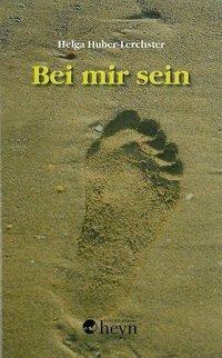 Bei mir sein, Helga Huber-Lerchster
