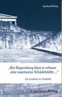 Bei Regensburg lässt er erbaun eine marmorne Schädelstätte..., Eginhard König