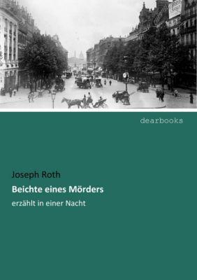Beichte eines Mörders - Joseph Roth |