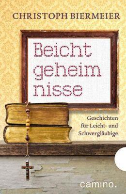 Beichtgeheimnisse - Christoph Biermeier |