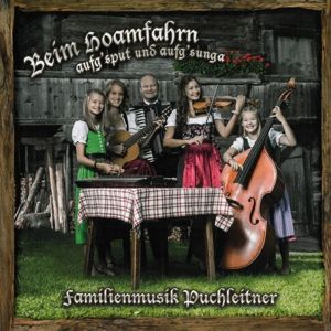 Beim Hoamfahrn, Familienmusik Puchleitner